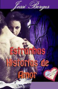 Estranhas Historias de Amor - Jossi Borges