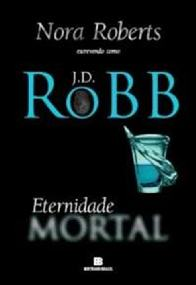 Eternidade Mortal (Eternity in Death) - J.D. Robb