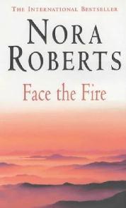 Enfrentando o Fogo (Face the Fire) - Nora Roberts