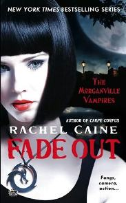 Morganville Vampires: Fade Out - Rachel Caine