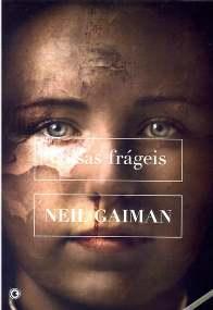 Coisas Frágeis (Fragile Things) - Neil Gaiman