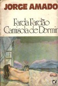 Farda, Fardão, Camisola de Dormir - Jorge Amado
