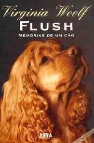 Flush: Memórias de um Cão - Virginia Woolf