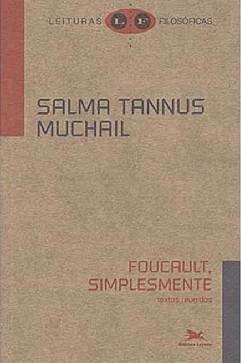 Foucault, Simplesmente - Salma Tannus Muchail