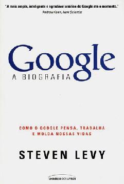 Google a Biografia - Steven Levy
