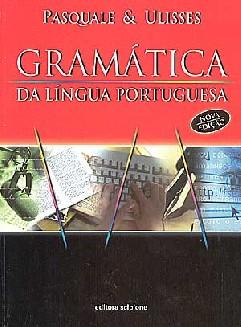 Gramática da Língua Portuguesa - Pasquale Cipro Neto