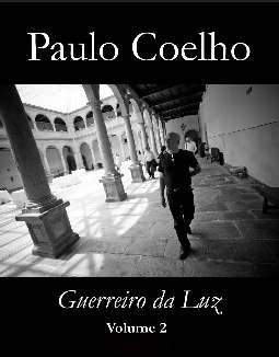 Guerreiros da Luz - Vol 2 - Paulo Coelho