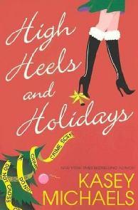 Um Herói de Verdade (High Heels and Holidays) - Kasey Michaels