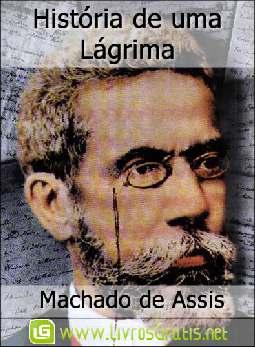 História de uma Lágrima - Machado de Assis