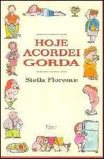 Hoje Acordei Gorda - Stella Florence