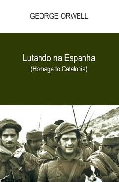Lutando na Espanha - George Orwell