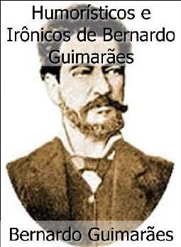 Humorísticos e Irônicos de Bernardo Guimarães - Bernardo Guimarães