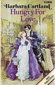 Famintos de Amor (Hungry for Love) - Barbara Cartland