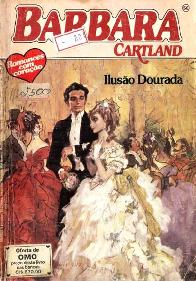 Ilusão Dourada (Golden Illusion) - Barbara Cartland