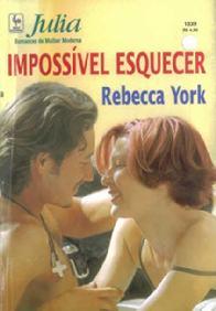 Impossível Esquecer (Night Ecstasy) - Rebecca York