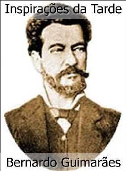Inspirações da Tarde - Bernardo Guimarães