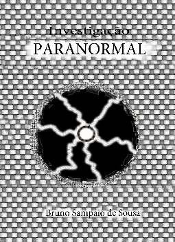 Investigação Paranormal - Bruno Sampaio de Sousa
