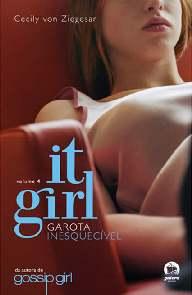 It Girl: Garota Inesquecível (Unforgettable) - Cecily Von Ziegesar