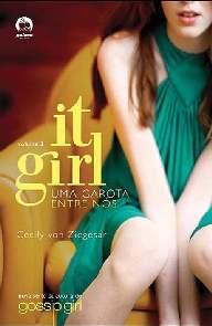 It Girl : Uma Garota Entre Nós (Notorious) - Cecily Von Ziegesar
