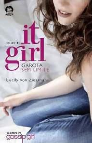 It Girl : Garotas Sem Limites (Reckless) - Cecily Von Ziegesar