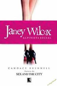 Janey Wilcox: Alpinista Social - Candace Bushnell