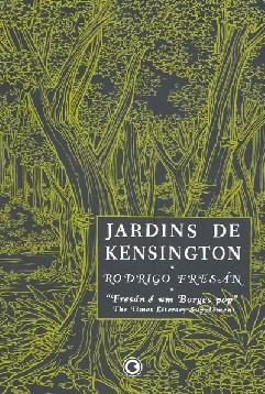 Jardins de Kensington - Rodrigo Fresan