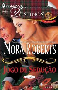 Jogo de Sedução (Playing the Odds) - Nora Roberts