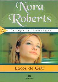 Laços de Gelo (Born in Ice) - Nora Roberts