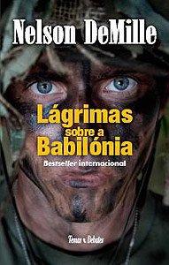 Lágrimas Sobre a Babilónia - Nelson DeMille