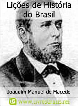 Lições de História do Brasil - Joaquim Manuel de Macedo