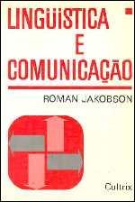 Lingüística e Comunicação - Roman Jakobson
