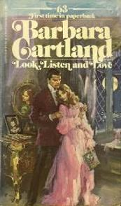 Um anjo desceu a Terra (Look, Listen and Love) - Barbara Cartland