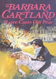 O Primeiro Beijo (Love Casts Out Fear) - Barbara Cartland