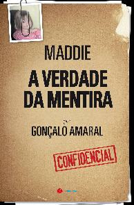 Maddie A Verdade da Mentira - Gonçalo Amaral