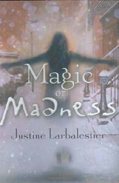 Magia ou Loucura (Magic or Madness) - Justine Larbalestier