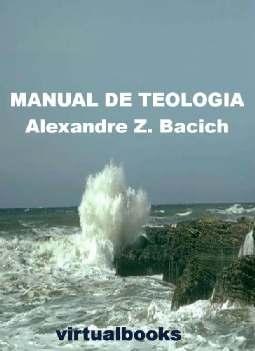 Manual de Teologia - Alexandre Z. Bacich