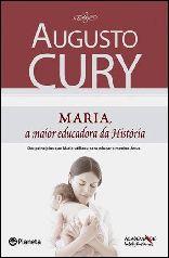 Maria, a Maior Educadora da História - Augusto Cury