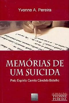 Memórias de um Suicida - Yvonne A. Pereira