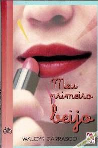Meu Primeiro Beijo - Walcyr Carrasco
