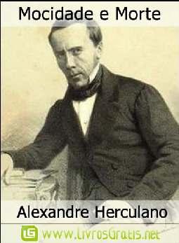 Mocidade e Morte - Alexandre Herculano