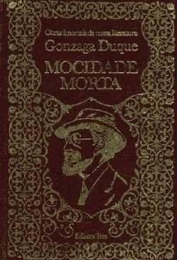 Mocidade Morta - Gonzaga Duque