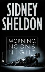 Manhã, Tarde e Noite (Morning, Noon & Night) - Sidney Sheldon
