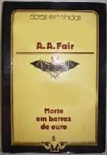 Morte em Barras de Ouro - A.A. Fair