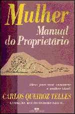 Mulher Manual do Proprietário - Carlos Queiroz Telles