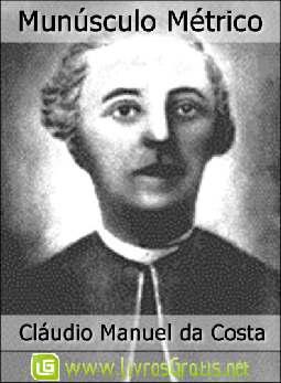 Munúsculo Métrico - Cláudio Manuel da Costa