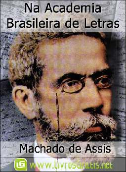 Na Academia Brasileira de Letras - Machado de Assis