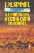Na Primavera, o Último Canto da Cotovia - João Manuel Simões
