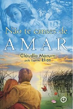 Não Te Canses de Amar - Cláudia Marum