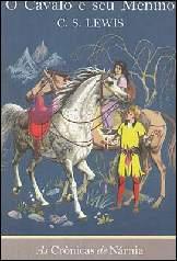 Crônicas de Nárnia: o Cavalo e Seu Menino V.III - Clives Staples Lewis