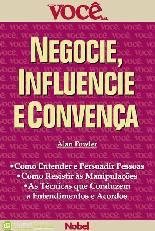 Negocie, Influencie e Convença - Alan Fowler